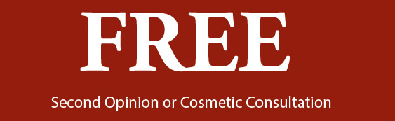 FREE Second Opinion or Cosmetic Consultation